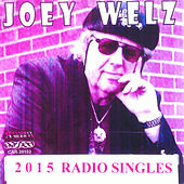 Best of 2015 Joey Welz Radio Singles by Joey Welz