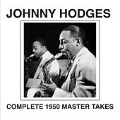Complete 1950 Master Takes by Johnny Hodges