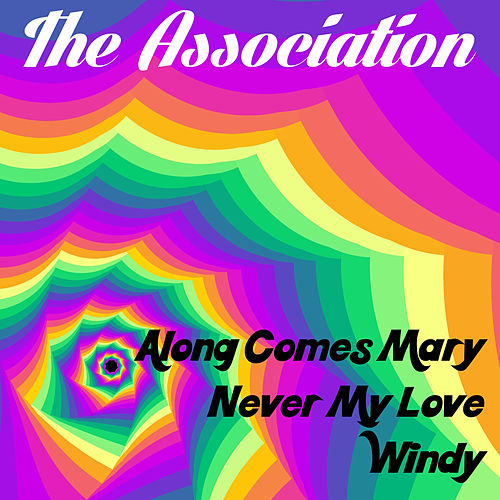 Play & Download Along Comes Mary by The Association | Napster