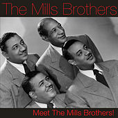 Play & Download Meet the Mills Brothers! by The Mills Brothers | Napster