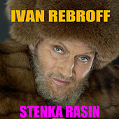 Play & Download Stenka Rasin by Ivan Rebroff | Napster