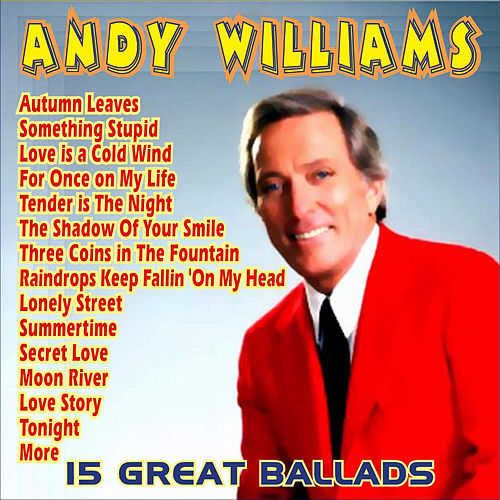 Play & Download 15 Great Ballads by Andy Williams | Napster