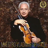 Play & Download Maestro Vladimir Spivakov by Various Artists | Napster