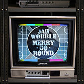 Play & Download Merry Go Round by Jah Wobble | Napster