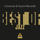 Play & Download Crocevia Di Suoni Records Best of Jazz by Various Artists | Napster