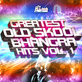 Play & Download Greatest Old Skool Bhangra Hits, Vol. 1 by Various Artists | Napster