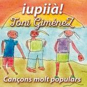Iupiià! Cançons Molt Populars by Toni Giménez