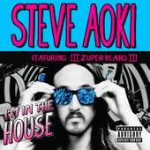 I'm In The House by Steve Aoki