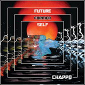 Play & Download Future Former Self by CHAPPO | Napster