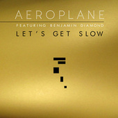 Play & Download Let's Get Slow by Aeroplane | Napster