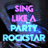 Sing Like a Party Rockstar by The Kid's Hits Singers