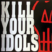 No Gimmicks Needed by Kill Your Idols