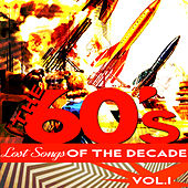Play & Download The Sixties - Lost Songs of the Decade, Vol. 1 by Various Artists | Napster