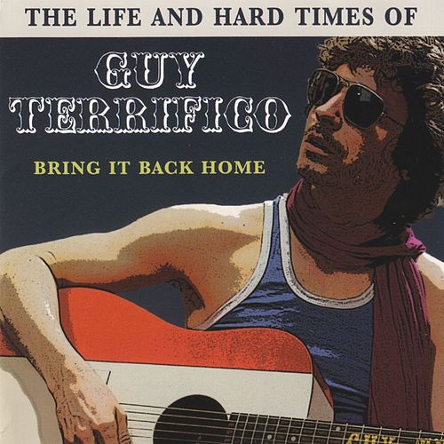 Play & Download The Life and Hard Times of Guy Terrifico: Bring It Back Home by Matt