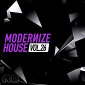 Play & Download Modernize House, Vol. 26 by Various Artists | Napster