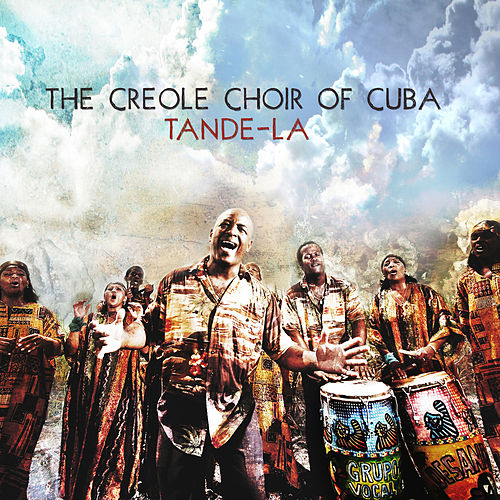 Play & Download Tande-La by The Creole Choir Of Cuba | Napster