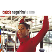 Play & Download Neguinha Te Amo by Daude | Napster