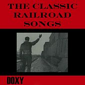 Play & Download The Classic Railroad Songs (Doxy Collection, Remastered) by Various Artists | Napster