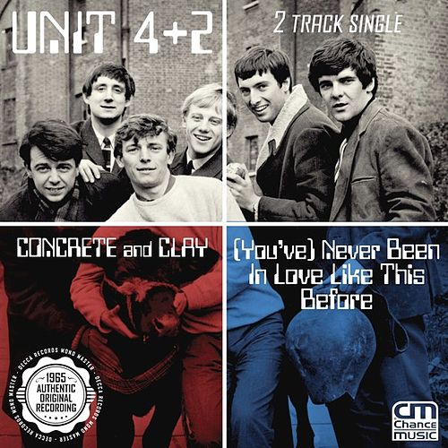 Play & Download Concrete and Clay / (You've) Never Been in Love Like This Before - Single by Unit Four Plus Two | Napster