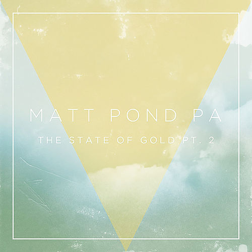 Play & Download The State of Gold, Pt. 2 by Matt Pond PA | Napster