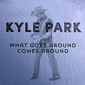 Play & Download What Goes Around Comes Around by Kyle Park   Napster