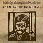 Play & Download Rediscovering Lomax in the Evangeline Country Part One: Bad Boys and Good Men by Various Artists | Napster
