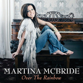 Play & Download Over The Rainbow by Martina McBride | Napster