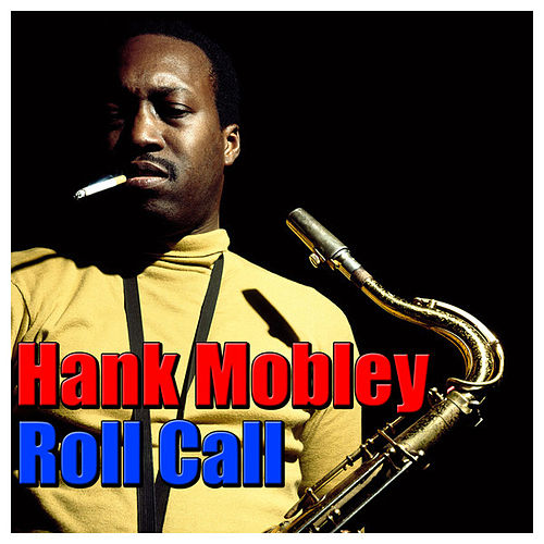 Play & Download Roll Call by Hank Mobley | Napster