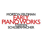 Play & Download Morton Feldman: Early Piano Works by Steffen Schleiermacher | Napster