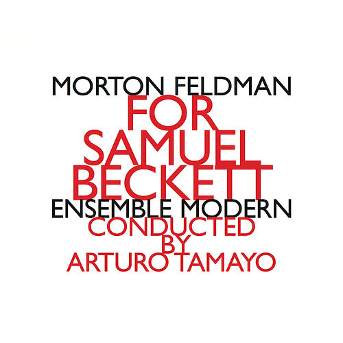 For Samuel Beckett (1987) by Morton Feldman