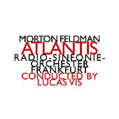 Play & Download Morton Feldman: Atlantis by Various Artists | Napster