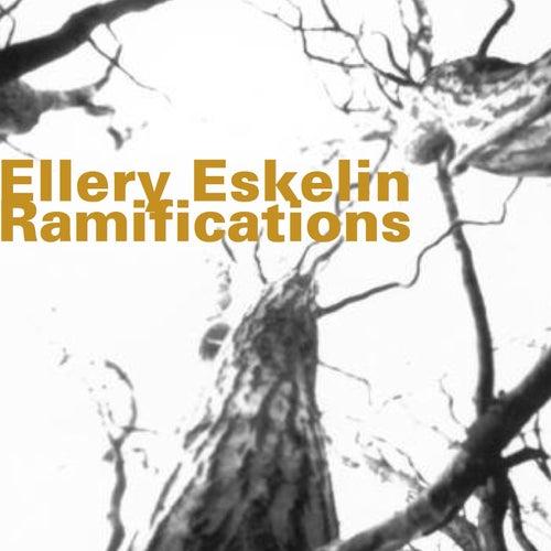 Ramifications by Ellery Eskelin