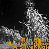 Horace Is Blue: A Silver Noir by Ran Blake