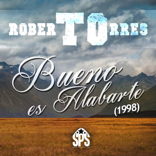 Play & Download Bueno Es Alabarte (1998) by Roberto Torres | Napster