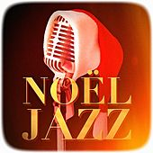 Play & Download Noël Jazz (Version jazzy des plus célèbres chants et chansons de Noël) by Jazz | Napster