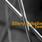 Play & Download Ten by Ellery Eskelin | Napster