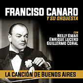Play & Download La Canción de Buenos Aires by Francisco Canaro | Napster