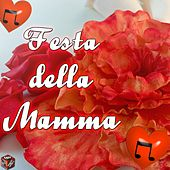 Play & Download Festa della mamma (Happy  Mother's Day 2015) by Various Artists | Napster