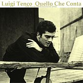 Quello che conta (All Tracks Remastered) by Luigi Tenco