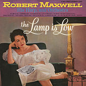 Play & Download The Lamp Is Low by Robert Maxwell | Napster