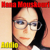 Play & Download Addio by Nana Mouskouri | Napster