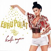 Play & Download Kalp Ayazı by Ebru Polat | Napster