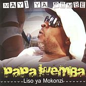 Play & Download Mayi ya pembe (Liso ya mokonzi) by Papa Wemba | Napster