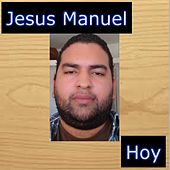 Play & Download Hoy by Jesus Manuel | Napster