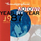 Play & Download Motown Year by Year: The Sound of Young America, 1987 by Various Artists | Napster