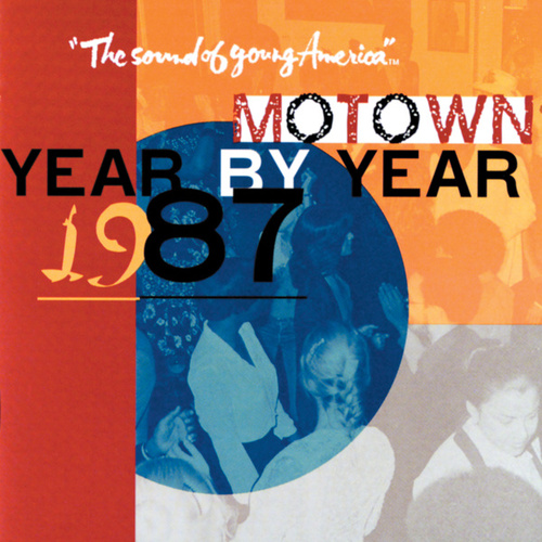 Motown Year by Year: The Sound of Young America, 1987 by Various Artists