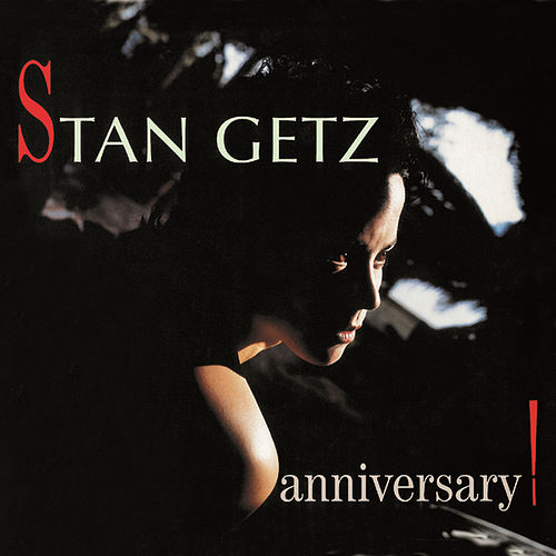 Play & Download Anniversary! by Stan Getz | Napster