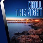 Play & Download Chill The Night - EP by Various Artists | Napster