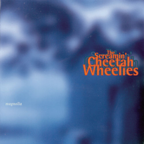 Play & Download Magnolia by Screamin' Cheetah Wheelies | Napster