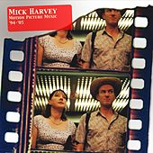 Motion Picture Music '94'-05 by Mick Harvey